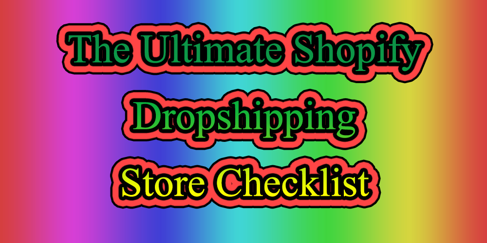8 Important Checklist to Launch a Shopify Store Dropshipping