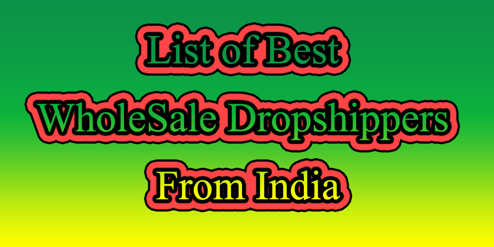 List of Best WholeSale Dropshipping Suppliers From India