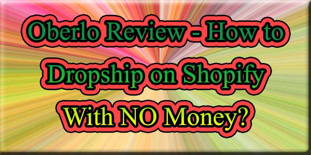 OBERLO REVIEW - How to Dropship on Shopify With NO Money?
